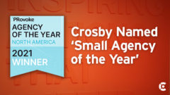 Article thumbnail for Crosby Named 'Small Agency of the Year' by PRovoke Media; Award Honors Top PR Firms in North America