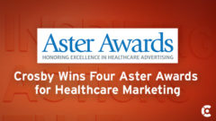 Article thumbnail for Crosby Wins Four Aster Awards for Healthcare Marketing